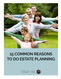 15 Common Reasons to do Estate Planning